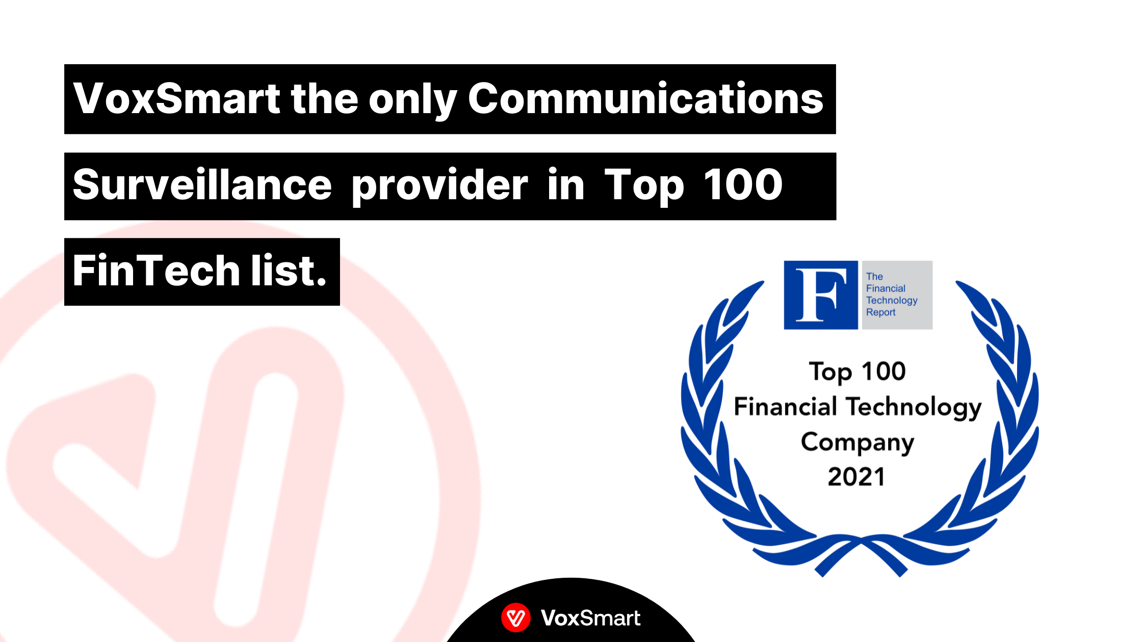 VoxSmart in top 100 Financial Technology Companies as only Communications Surveillance provider