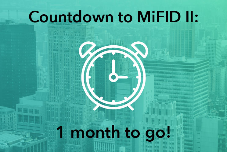 Countdown to MiFID II: One month to go!