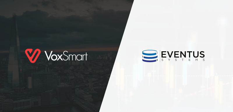 Industry pioneers Eventus Systems and VoxSmart Ltd. form strategic alliance in global markets surveillance